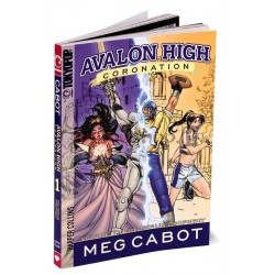 Avalon High: Coronation Vol1: The Merlin Prophecy